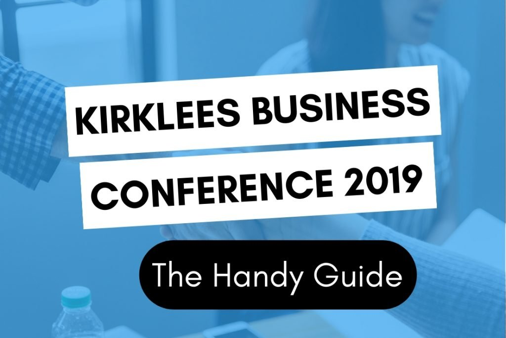 Kirklees Business Conference 2019 The Handy Guide