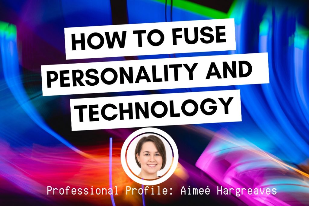 How to Fuse Personality and Technology aimee hargreaves