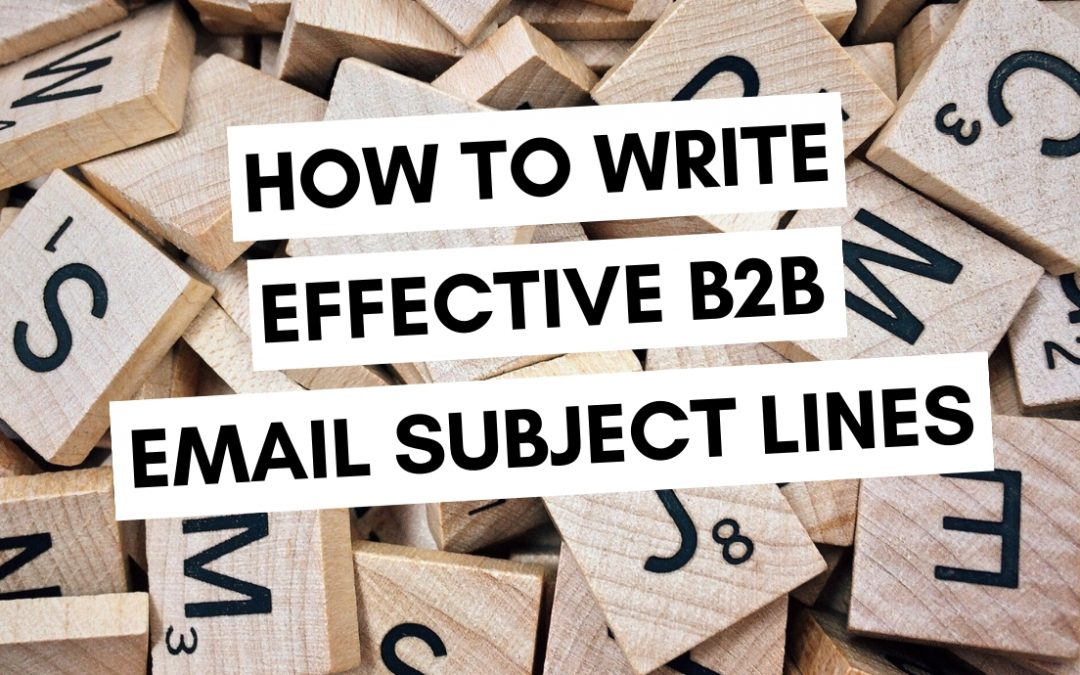 How to Write Effective B2B Email Subject Lines