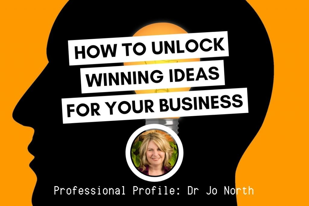 how to unlock winning ideas for your business jo north