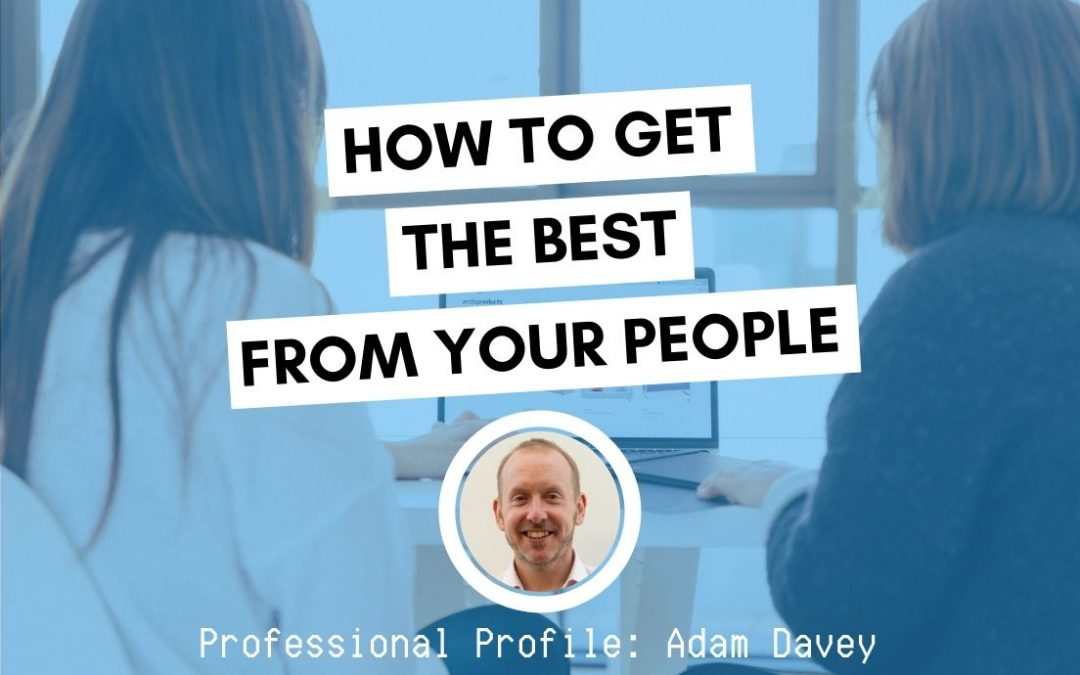 How to Get the Best From Your People