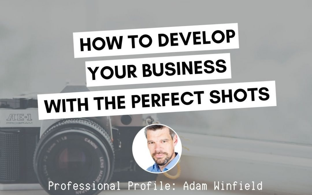 How to Develop Your Business with the Perfect Shots