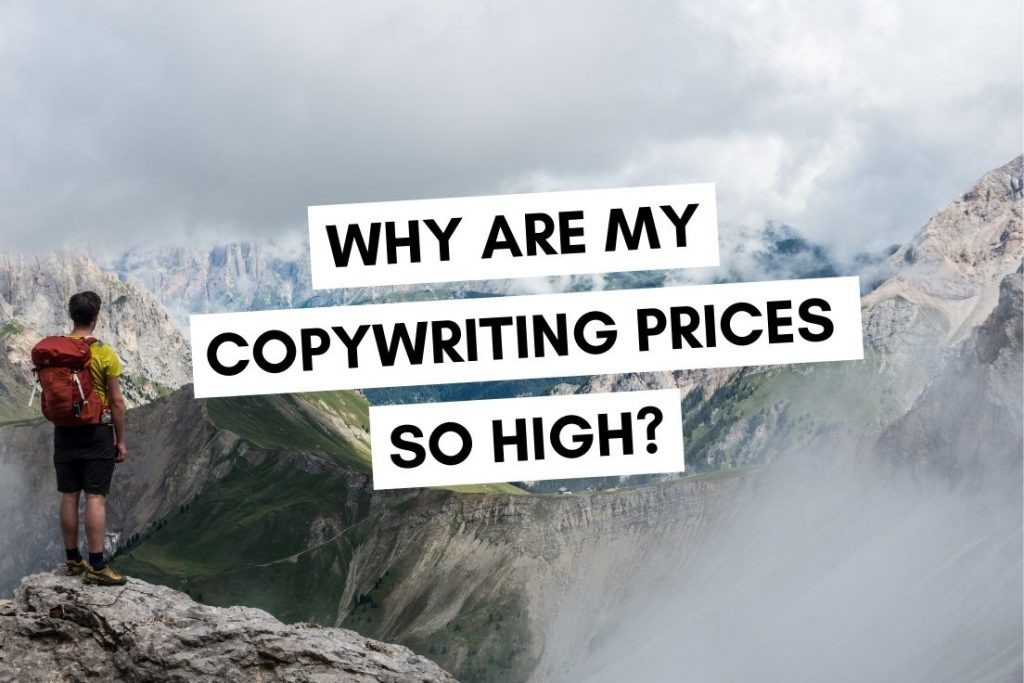 Why Are My Copywriting Prices So High
