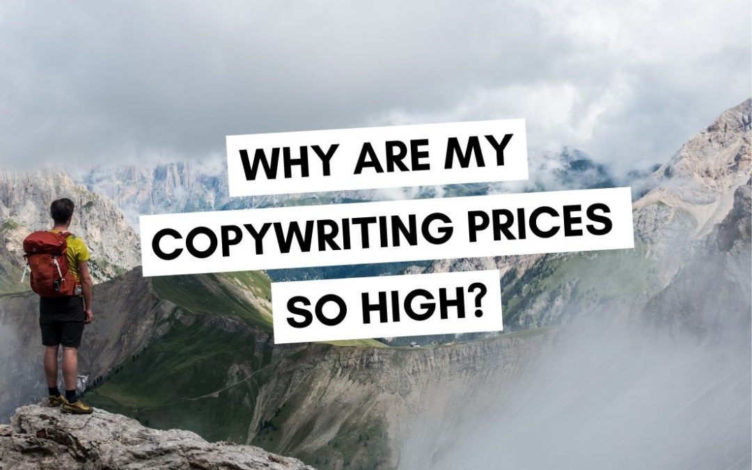 Why Are My Copywriting Prices So High?