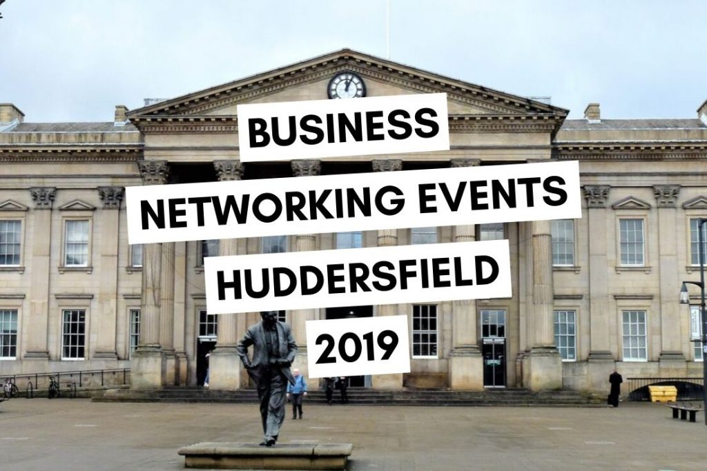 Business Networking Events Huddersfield 2019