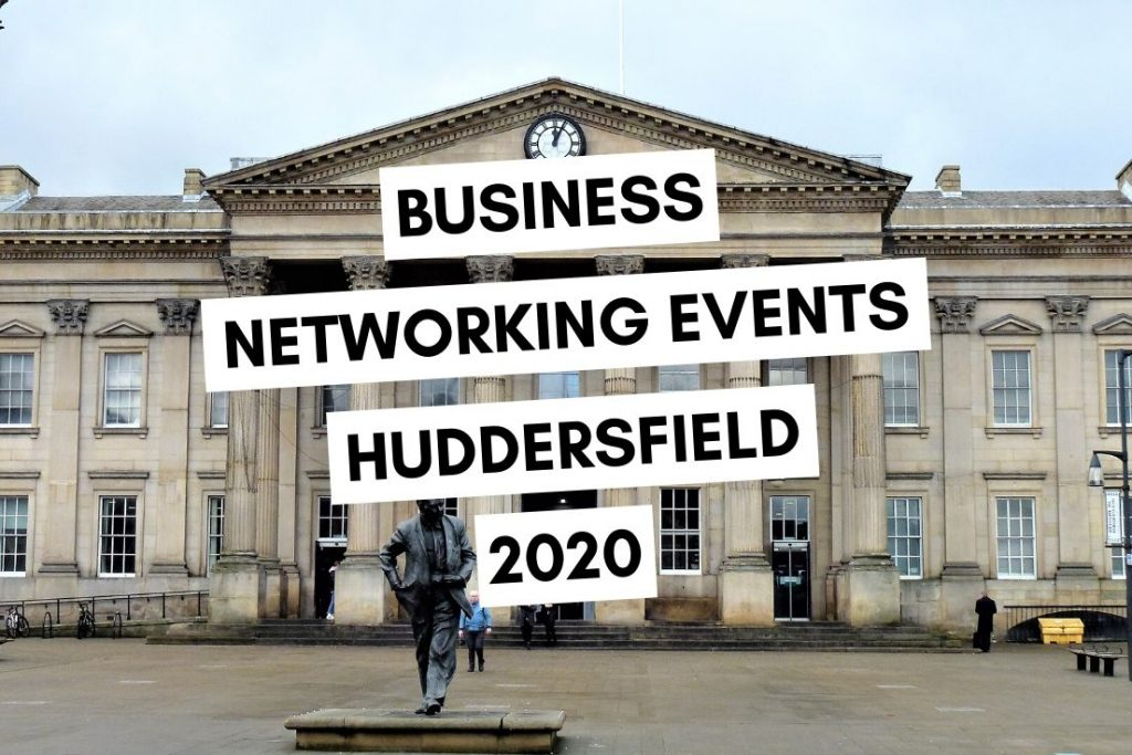Business Networking Events in Huddersfield 2020