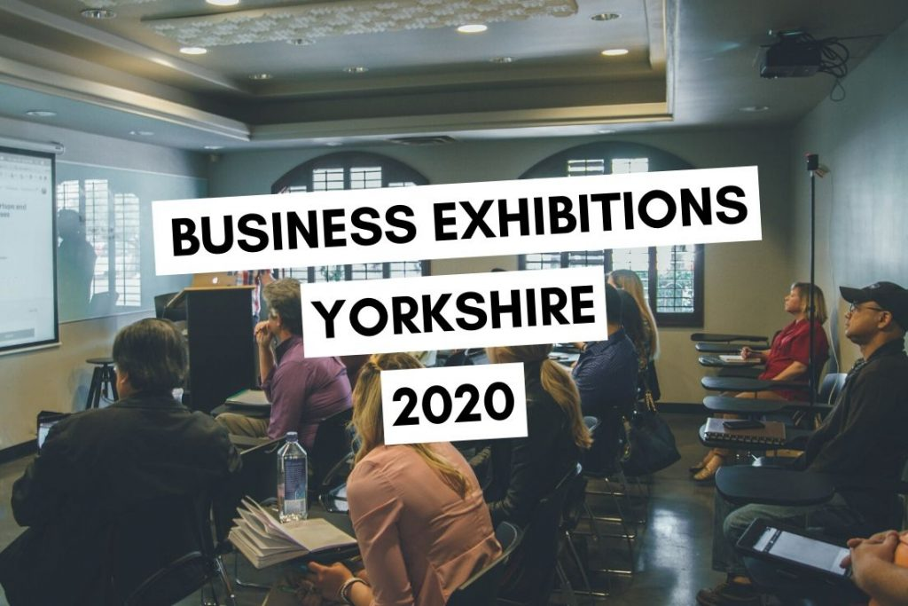 Big List of Business Exhibitions in Yorkshire 2020