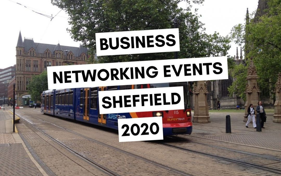 Business Networking Events in Sheffield: The 2020 List