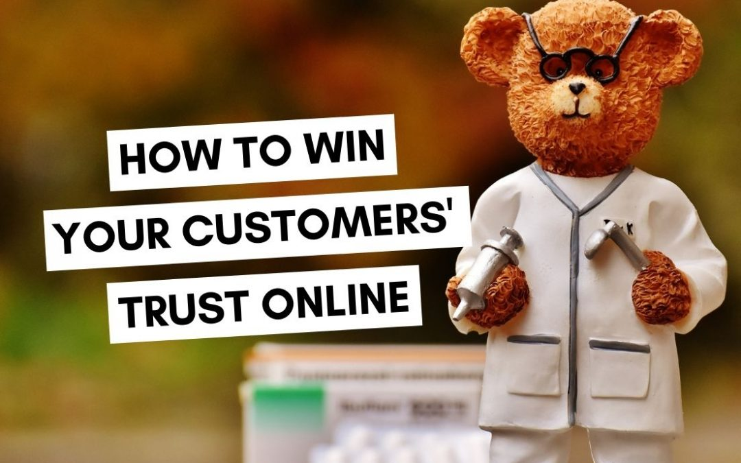 How to Win Your Customers' Trust Online: 3 Unusual Tips